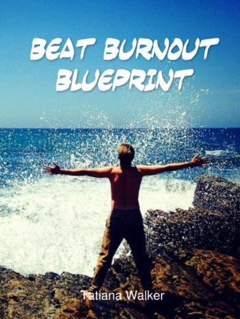 Beat burnout blueprint